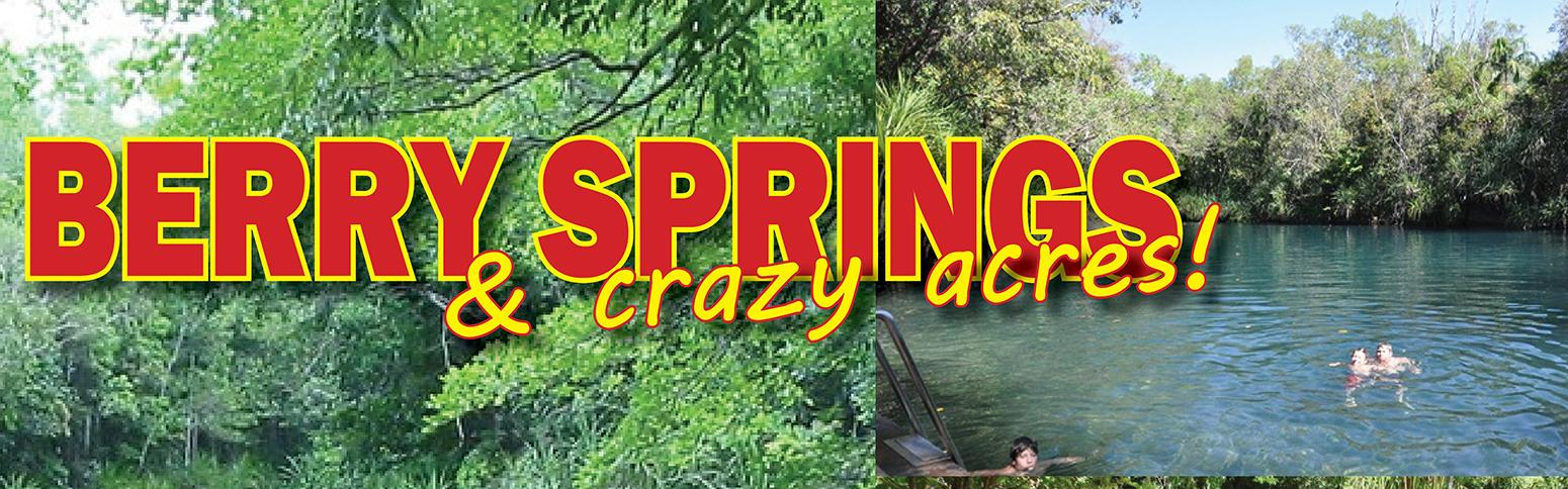 Berry Springs & Crazy Acres
